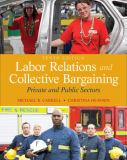 Labor Relations and Collective Bargaining 10th Edition