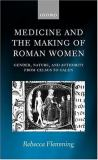 Medicine and the Making of Roman Women 9780199240029