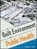 The Built Environment and Public Health 2nd Edition