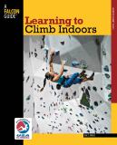 Learning to Climb Indoors 2nd Edition