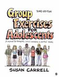 Group Exercises for Adolescents 9781412970051