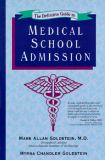 The Definitive Guide to Medical School Admission 9781883280079