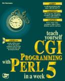 Sams' Teach Yourself CGI Programming with Perl in a Week 9781575210094