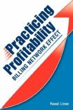 Practicing Profitability - Billing Network Effect for Revenue Cycle Control in Healthcare Clinics and Chiropractic Offices 9780979610110