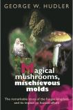 Magical Mushrooms, Mischievous Molds 9780691070162