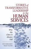 Stories of Transformative Leadership in the Human Services 9781412970174