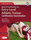 Study Guide for the Board of Certification, Inc. , Entry-Level Athletic Trainer Certification Examination 4th Edition