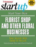 Start Your Own Florist Shop and Other Floral Businesses 9781599180274