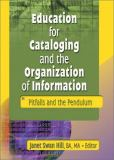 Education for Cataloging and the Organization of Information 9780789020284