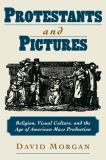 Protestants and Pictures 9780195130294