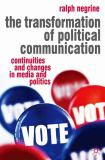 The Transformation of Political Communication 9780230000315