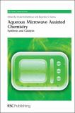 Aqueous Microwave Assisted Chemistry 9781849730389