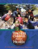 Teaching Children about Health 2nd Edition
