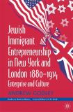Jewish Immigrant Entrepreneurship in New York and London, 1880-1914 9780333960455