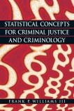 Statistical Concepts for Criminal Justice and Criminology 1st Edition
