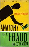 Anatomy of a Fraud Investigation 1st Edition