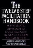 The Twelve-Step Facilitation Handbook 9780787940492