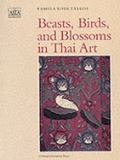 Beasts, Birds, and Blossoms in Thai Art 9789676530516