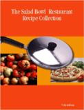 The Salad Bowl Restaurant Recipe Collection 9781411610521