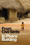 From Civil Strife to Peace Building 9781554580521