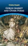 Goblin Market and Other Poems 9780486280554