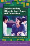 Understanding Ethics in Early Care and Education