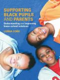 Supporting Black Pupils and Parents 9780415340564