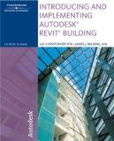 Introducing and Implementing Autodesk Revit Building 9781418020569