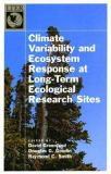 Climate Variability and Ecosystem Response at Long-Term Ecological Research Sites 9780195150599