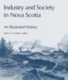 Industry and Society in Nova Scotia 9781552660607