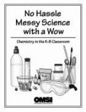 No Hassle Messy Science with a Wow 9780979920608