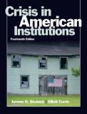 Crisis in American Institutions 14th Edition