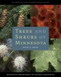 Trees and Shrubs of Minnesota 1st Edition
