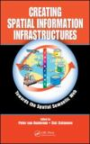 Creating Spatial Information Infrastructures 9781420070682