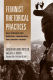 Feminist Rhetorical Practices 1st Edition