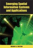 Emerging Spatial Information Systems and Applications 9781599040769