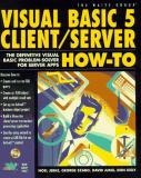 Visual Basic 5 Client - Server How-To 9781571690784