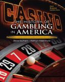 The History of Gambling in America 1st Edition