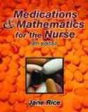 Medications and Mathematics for the Nurse 9780766830806