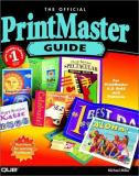 Official PrintMaster Guide 9780789720818