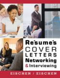 Resumes, Cover Letters, Networking, and Interviewing 4th Edition