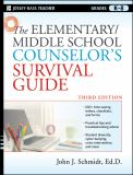 The Elementary / Middle School Counselor's Survival Guide 3rd Edition