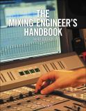 The Mixing Engineer's Handbook 3rd Edition