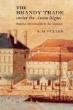The Brandy Trade under the Ancien Régime 9780521890984
