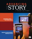 Advancing the Story; Broadcast Journalism in a Multimedia World 3ed 3rd Edition