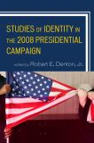 Studies of Identity in the 2008 Presidential Campaign 9780739141038