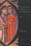 Love, Marriage, and Family in the Middle Ages 9781551111049