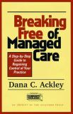 Breaking Free of Managed Care