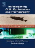 Investigating Child Exploitation and Pornography 1st Edition