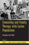 Counseling and Family Therapy with Latino Populations 1st Edition
